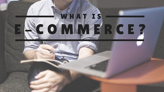 what-is-ecommerce-advantages-where-to-find-products-to-sell